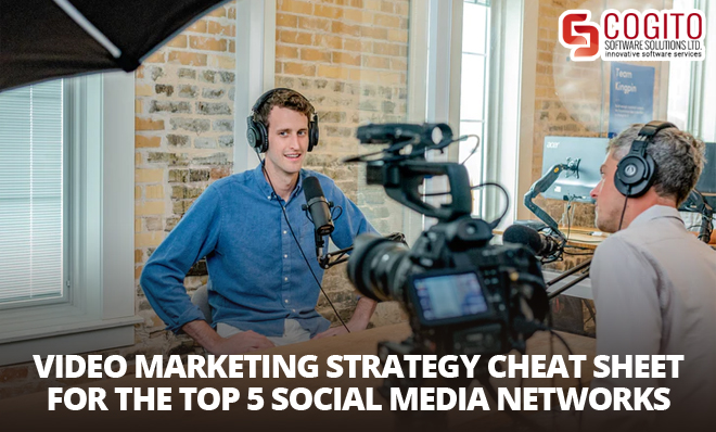 Video Marketing Strategy Cheat Sheet for the Top 5 Social Media Networks